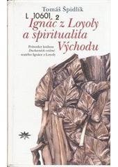 Ignác z Loyoly a spiritualita Východu CZ