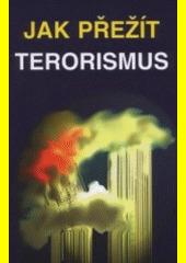 Jak přežít terorismus CZ