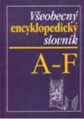 Všeobecný encyklopedický slovník A - F