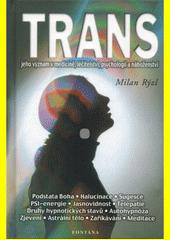 Trans - Jeho význam v medicíně, léčitelství, psychologii a náboženství CZ