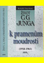 Život C. G. Junga II - k pramenům moudrosti CZ