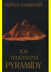 Obal knihy Ich veličenstvá pyramídy