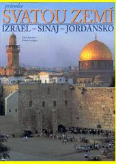Průvodce Svatou zemí / Izrael - Sinaj -Jordánsko CZ