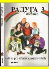Obal knihy Raduga 3 - Učebnice ruštiny CZ