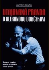 Utajovaná pravda o Alexandru Dubčekovi CZ