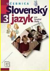 Obal knihy Slovenský jazyk 3 pre stredné školy (Učebnica)