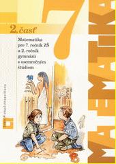 Obal knihy Matematika pre 7. ročník ZŠ a 2. ročník gymnázií s osemročným štúdiom (Učebnica - 2. časť)