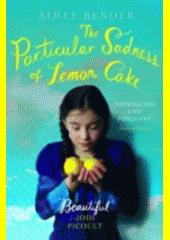 Obal knihy The Particular Sadness of Lemon Cake EN