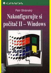 Nakonfigurujte si počítač II Windows - snadno a rychle CZ