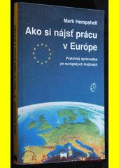 Obal knihy Ako si nájsť prácu v Európe