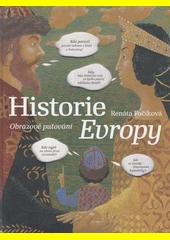 Obal knihy Historie Evropy - Obrazové putování CZ