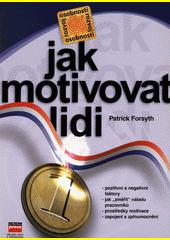 Obal knihy Jak motivovat lidi CZ