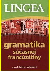Obal knihy Gramatika súčasnej francúzštiny s praktickými príkladmi