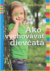 Obal knihy Ako vychovávať dievčatá