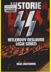 Obal knihy Historie SS - Hitlerovy neslavné legie smrti CZ