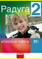 Obal knihy Raduga po novomu 2 - Učebnica ruštiny
