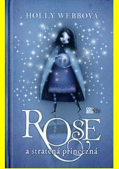 Obal knihy Rose a stratená princezná