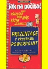 Obal knihy Jak na počítač Prezentace v programu PowerPoint CZ