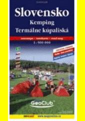 Slovensko - Kemping, termálne kúpaliská 1:500 000
