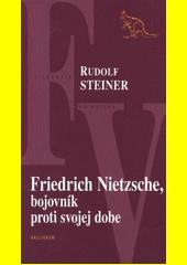 Obal knihy Friedrich Nietzsche, bojovník proti svojej dobe