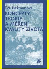Koncepty, teorie a měření kvality života CZ
