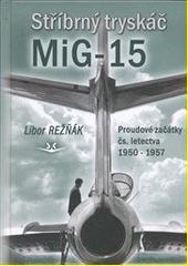 Stříbrný tryskáč MiG-15 CZ