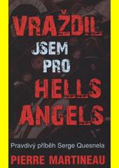 Vraždil jsem pro Hells Angels CZ