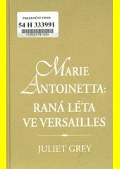 Marie Antonietta - Raná léta ve Versailles CZ