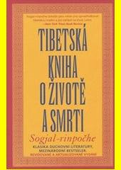 Tibetská kniha o životě a smrti CZ