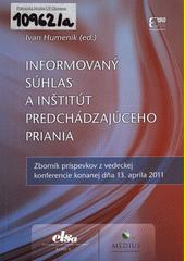Informovaný súhlas a inštitút predchádzajúceho priania