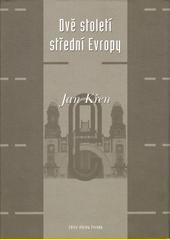 Dvě století střední Evropy CZ