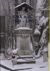 Zima A. D. 1500 - 2010
