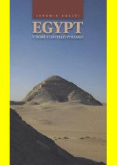 Egypt v době stavitelů pyramid CZ