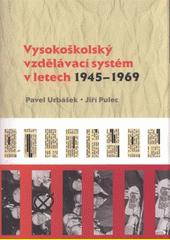 Vysokoškolský vzdělávací systém v letech 1945 - 1969 CZ