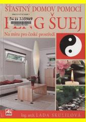 Šťastný domov pomocí Feng Shui CZ