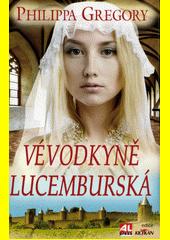 Obal knihy Vévodkyně Lucemburská CZ
