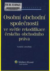 Osobní obchodní společnosti ve světle rekodifikace českého obchodního práva CZ
