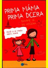 Obal knihy Prima máma, prima dcera – bavíme se do večera CZ
