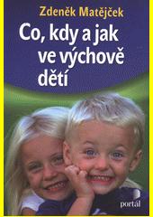 Obal knihy Co, kdy a jak ve výchově dětí CZ