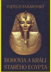Obal knihy Bohovia a králi starého Egypta