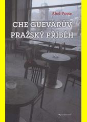 Obal knihy Che Guevarův pražský příběh CZ