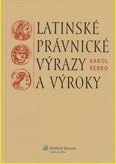 Obal knihy Latinské právnické výrazy a výroky(slovenská verzia)