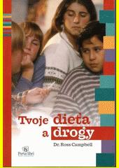 Obal knihy Tvoje dieťa a drogy
