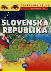Obal knihy Zemepisný atlas - Slovenská republika