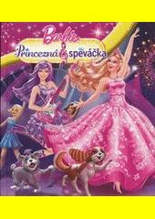 Obal knihy Barbie: Princezná a speváčka