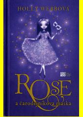 Obal knihy Rose a čarodejníkova maska