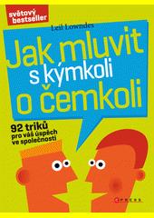 Obal knihy Jak mluvit s kýmkoli o čemkoli CZ