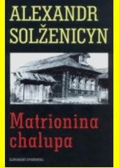 Obal knihy Matrionina chalupa