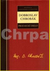 Obal knihy Prozaické dielo - Dobroslav Chrobák