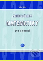 Obal knihy Zbierka úloh z matematiky pre 5. až 9. ročník ZŠ